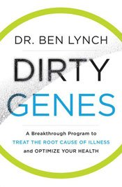 Dirty Genes A Breakthrough Program to Treat the Root Cause of Illness and Optimize Your Health Front Cover